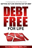 Debt-Free For Life: 7 Proven Steps For Getting Out and Staying Out of Debt
