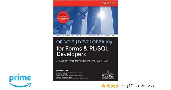 Oracle JDeveloper 10g for Forms & PL/SQL Developers: A Guide to Web