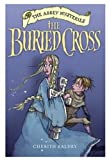 img - for The Buried Cross (Abbey Mysteries S.) book / textbook / text book