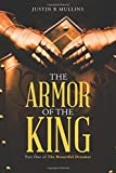 The Armor of the King, Justin R. Mullins, 1490843310
