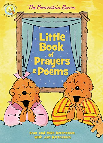 The Berenstain Bears Little Book of Prayers and Poems (Berenstain Bears/Living Lights)