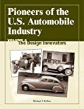 Pioneers of the U. S. Automobile Industry, Michael J. Kollins, 0768009030