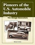 Pioneers of the U. S. Automobile Industry, Michael J. Kollins, 0768009030