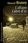 Une enquête du commissaire Garrigue : L'Affaire Cabre d'or par Brasey