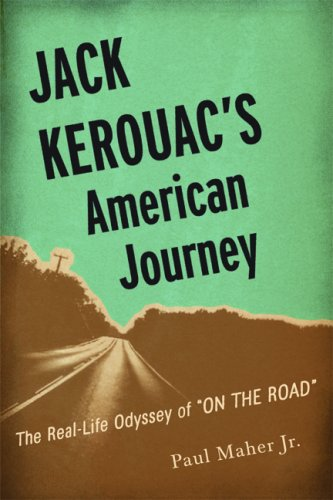 Jack Kerouac's American Journey: The Real-Life Odyssey of