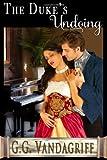 The Duke's Undoing, G. G. VanDagriff, 0983953678