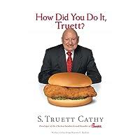 How Did You Do It, Truett?: A Recipe for Success