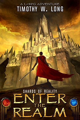 SHARDS OF REALITY: A LitRPG novel (Enter the Realm Book 1) by [Long, Timothy W.]