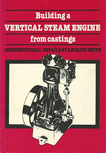 Building a Vertical Steam Engine from Castings