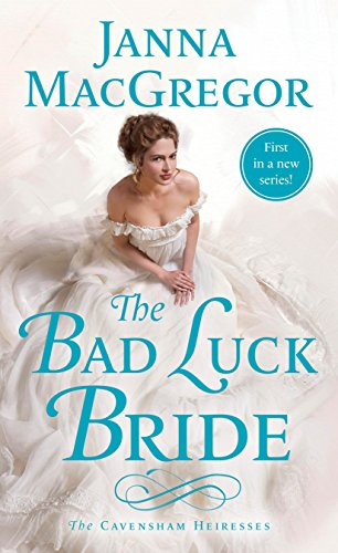 The Bad Luck Bride (The Cavensham Heiresses) by [MacGregor, Janna]