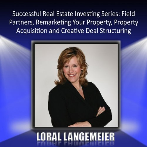 Successful Real Estate Investing Series  Field Partners  Remarketing Your Property  Property Acquisition And Creative Deal Structuring  Clean