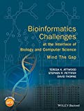 img - for Bioinformatics Challenges at the Interface of Biology and Computer Science: Mind the Gap book / textbook / text book