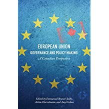 European Union Governance and Policy Making: A Canadian Perspective