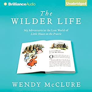 The Wilder Life Audiobook
