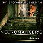 The Necromancer's House | Christopher Buehlman