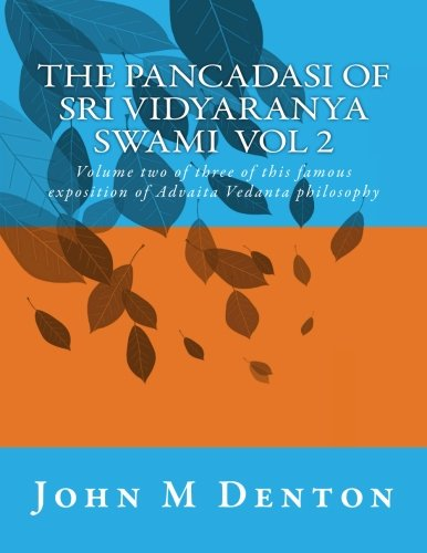 The Pancadasi of Sri Vidyaranya Swami Volume 2: Volume two of three of this famous exposition of Advaita Vedanta