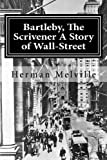 Image of Bartleby, The Scrivener A Story of Wall-Street