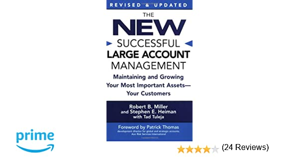 The New Successful Large Account Management: Maintaining and ...