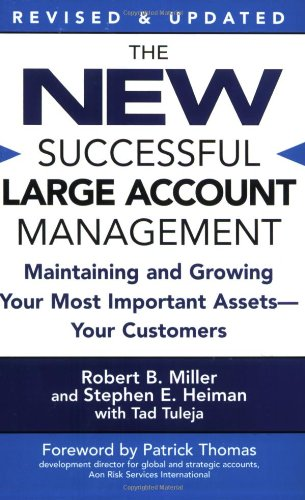 Books : The New Successful Large Account Management: Maintaining and Growing Your Most Important Assets -- Your Customers