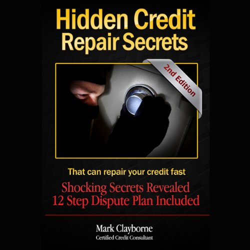 Hidden Credit Repair Secrets: That Can Fix Your Credit Fast by Open Book Audio