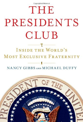 Read Online The Presidents Club: Inside the World's Most Exclusive Fraternity ebook