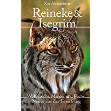 Reineke & Isegrim: Wolf, Luchs, Marder und Fuchs. Neues aus der Forschung (German Edition)