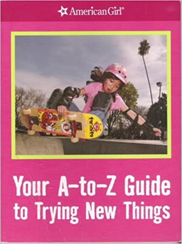 Book Your A-to-Z Guide to Trying New Things (American Girl Library)