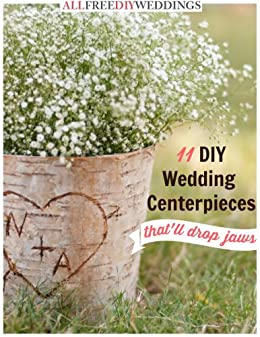 11 DIY Wedding Centerpieces That'll Drop Jaws by [Publishing, Prime]