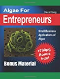 Algae for Entreprenuers Bonus Material I, David Sieg, 1466397608
