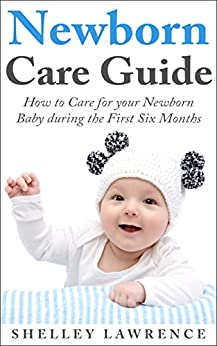 Amazon.com: Newborn Care Guide: How to Care for your Baby ...