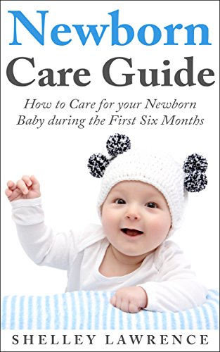 amazon com newborn care guide how to care for your baby during the rh amazon com New Born Baby Cartoon Mixed Newborn Babies