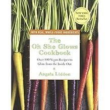 The Oh She Glows Cookbook (Turtleback School & Library Binding Edition) by Angela Liddon (2014-03-04)