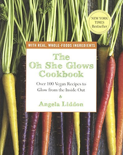The Oh She Glows Cookbook (Turtleback School & Library Binding Edition) by Angela Liddon (2014-03-04)