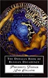 The Dedalus Book of Russian Decadence, Kirsten Lodge and Margo Shohl Rosen, 1903517605