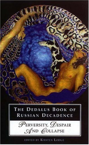 The Dedalus Book of Russian Decadence: Perversity, Despair and Collapse by Dedalus Limited