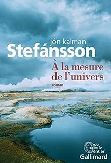A la mesure de l'univers : chronique familiale, Jón Kalman Stefánsson