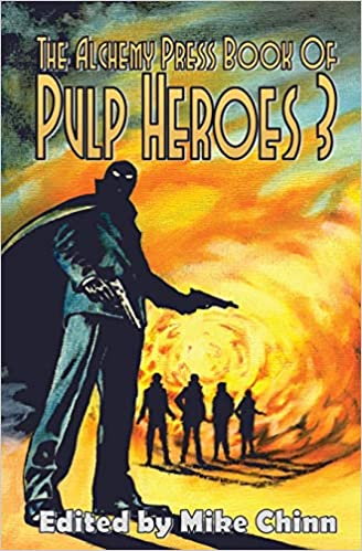 Download The Alchemy Press Book Of Pulp Heroes 3 By Mike Chinn