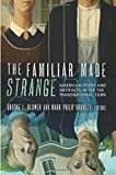 The Familiar Made Strange: American Icons and Artifacts after the Transnational Turn