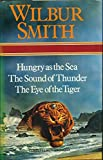 img - for Hungry as the sea / The sound of thunder / The eye of the tiger book / textbook / text book