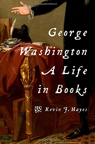 George Washington: A Life in Books (George Washington Best Friend)
