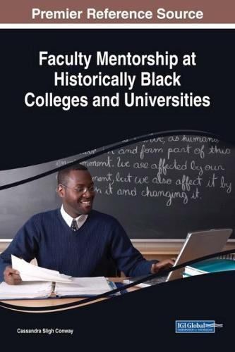 Search : Faculty Mentorship at Historically Black Colleges and Universities (Advances in Educational Marketing, Administration, and Leadership)