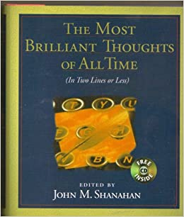 The Most Brilliant Thoughts Of All Time 1st First Edition John M