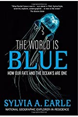 The World Is Blue: How Our Fate and the Ocean's Are One by Sylvia A. Earle (2009-09-29)