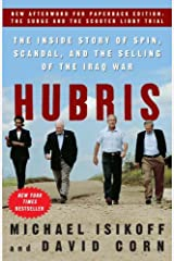 Hubris: The Inside Story of Spin, Scandal, and the Selling of the Iraq War Kindle Edition