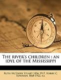 The River's Children, Ruth McEnery Stuart and Ruth Mcenery Stuart, 1149568755