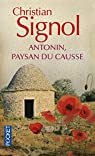 Antonin, paysan du Causse par Christian Signol