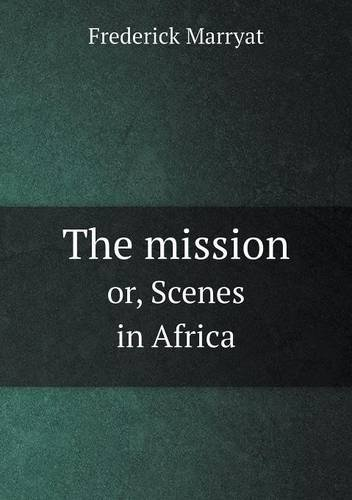 Read Online The mission or, Scenes in Africa pdf epub
