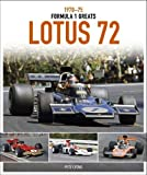 Lotus 72: 1970-75 (Formula 1 Greats)