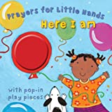 img - for Here I Am (Prayers for Little Hands) book / textbook / text book