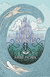 Alluring Song by Aimee McNeil (2015-06-03)